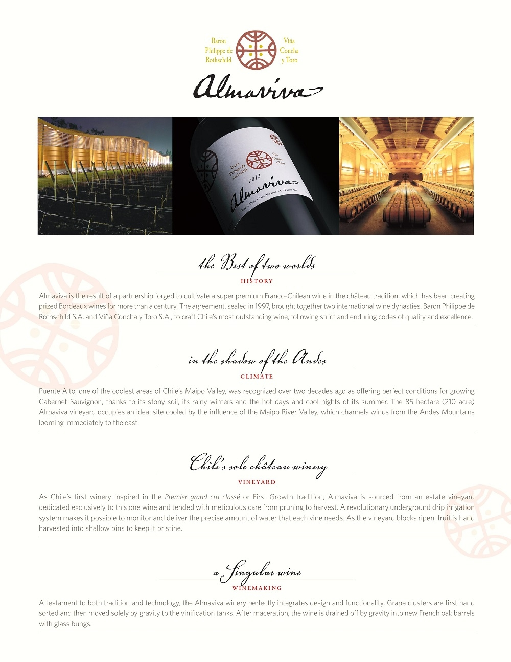 Almaviva is the result of a partnership forged to cultivate a super premium Franco-Chilean wine in the château tradition, which has been creating