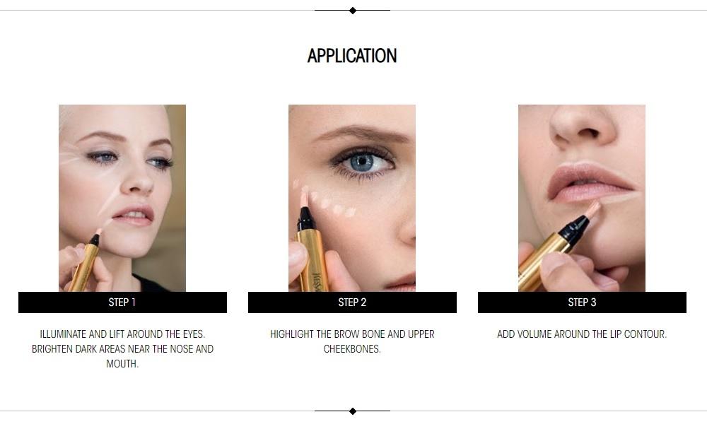 可塗於眼肚及外內眼角位置、鼻翼兩邊、嘴角及表情紋位置。輕掃於顴骨位置和眼眉之下,並沿著唇形勾劃。